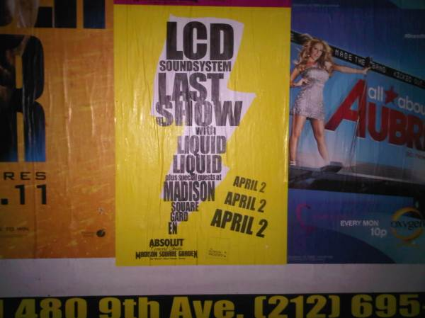 LCD's final show is no secret. just scan opposite street corners.
